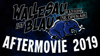 Wallesau ist Blau 2019 • Aftermovie
